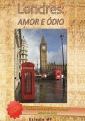 LONDRES: AMOR E ÓDIO