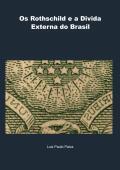 Os Rothschild e a Divida Externa do Brasil