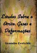 Estudos Sobre o Atrito, Gases e Deformações
