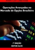 Operações Avançadas no Mercado de Opções Brasileiro