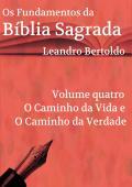 Os Fundamentos da Bíblia Sagrada - Volume IV
