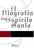 A Biografia do Esp. Santo