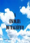 A ESCOLHA DO MAGNÍFICO