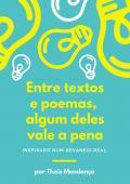 Entre Textos e Poemas Algum Deles Vale a Pena