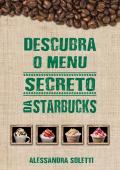 Descubra o menu secreto da Starbucks