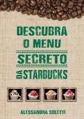 Descubra o menu secreto da Starbucks