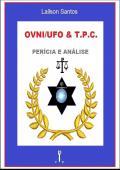 OVNI / UFO & T. P. C. PERÍCIA E ANÁLISE