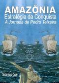 AMAZÔNIA - Estratégia da Conquista