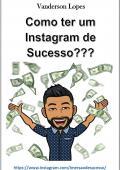 Como ter um Instagram de Sucesso
