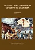 VIDA DE CONSTANTINO DE EUSÉBIO DE CESARÉIA