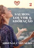 Série: Salmos Louvor & Adoração - Volume II