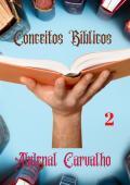 Conceitos Bíblicos - Volume II