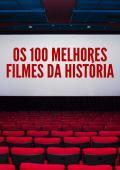 Os 100 Melhores Filmes da História