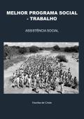 MELHOR PROGRAMA SOCIAL - TRABALHO
