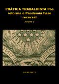 PRÁTICA TRABALHISTA Pós reforma e Pandemia Fase recursal