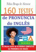 160 TESTES DE PRONÚNCIA DO INGLÊS