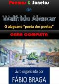 POEMAS E SONETOS DE WALFRIDO ALENCAR - OBRA COMPLETA