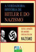A VERDADEIRA HISTÓRIA DE HITLER E DO NAZISMO