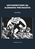 ANTISSEMITISMO NA ALEMANHA PRÉ-NAZISTA