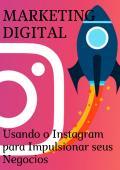 Usando Instagram para Impulsionar seus Negócios.