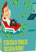 ESTRATEGIAS DE VENDAS DE SUCESSO NA INTERNET