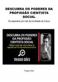 DESCUBRA OS PODERES DA PROFISSÃO CIENTISTA SOCIAL