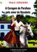 A CORAGEM DE PARAFUSO PELO AMOR DE ROSABELA
