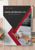 Laravel Helpers - Arrays e Objetos